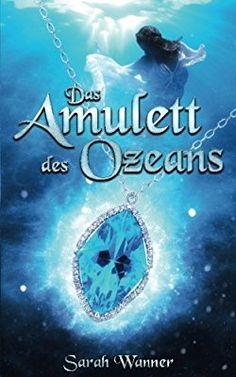 Das Amulett des Ozeans (Die Wassertriologie)