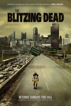 Love this! Pittsburgh football and the Walking Dead in one! whoever photoshopped the Pittsburgh buildings in the background get props.