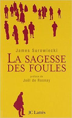 Amazon.fr - La Sagesse des foules - James Surowiecki, Joël de Rosnay, Elen Riot - Livres