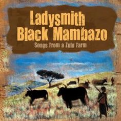Ladysmith Black Mambazo: Songs From A Zulu Farm - The South African-based Grammy Award-winning a cappella group Ladysmith Black Mambazo shares a new recording with the world. While Songs From A Zulu Farm may originate from the culture of South Africa, they speak to certain joys of childhood that are universal.