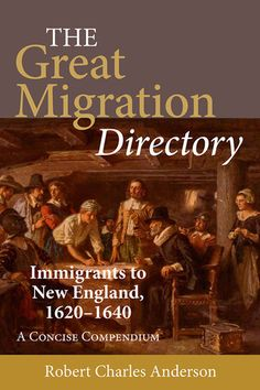 The Great Migration Directory: Immigrants to New England, 1620–1640 – AmericanAncestors.org