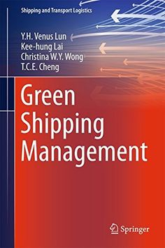 Green Shipping Management by Y.H. Venus Lun https://www.amazon.ca/dp/331926480X/ref=cm_sw_r_pi_dp_Kur7wbRFF908B