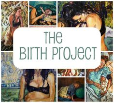 birth project- paintings celebrating pregnancy, labor, birth and new life