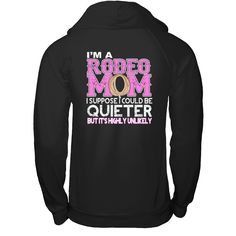 """I'M A RODEO MOM Limited Time Only - Ending Jan 24th!   """"I'M A RODEO MOM"""" Tees and Hoodies!  Guaranteed safe and secure checkout via:  Paypal 