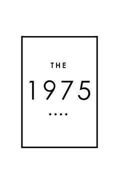 You know you're a The 1975 fan when: This box with one word, four numbers, and four periods is beautiful to you.