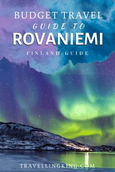 Budget Travel Guide to Rovaniemi Northern Lights Tours, See The Northern Lights, Budget Travel, Travel Guide, Finland Travel, Countries To Visit, Free Things To Do, Travel And Leisure, European Travel