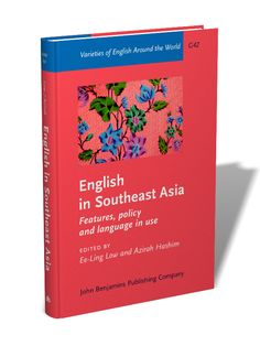 English in Southeast Asia : features, policy and language in use / edited by Ee-Ling Low, Azirah Hashim - Amsterdam ; Philadelphia : John Benjamins, cop. 2012