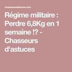 Régime militaire : Perdre 6,8Kg en 1 semaine !? - Chasseurs d'astuces