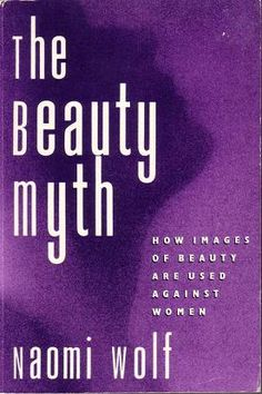 this will forever be one of my favorite books of all time: the beauty myth by naomi wolf  Hardcover - good condition, slight wear