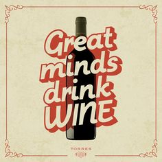 Great minds drink #wine
