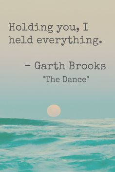 "Garth Brooks, ""The Dance"""