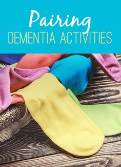 This activity is suitable for people with dementia or Alzheimers. There are quite a number of ways to present this activity. Socks, Playing Cards, Picture Matching Games etc