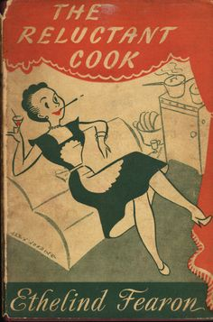 The Reluctant Cook...nothin' wrong about relaxing with a cocktail while dinner's in the oven, right? ~ 1953
