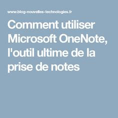 Comment utiliser Microsoft OneNote, l'outil ultime de la prise de notes Linux, What Is Data, One Note Microsoft, Thing 1, Internet, Windows Phone, Windows 10, Microsoft Windows, Digital Marketing