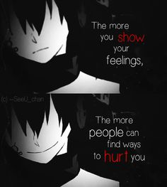 when you let people in and share your feelings with them be careful that they…