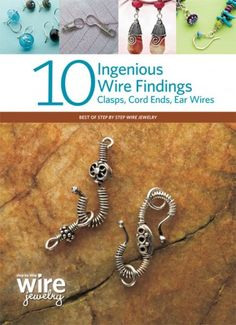 Wire Gauge Guide and Finishing Tips: Make Your Own Wire Findings and Finish Them Properly - Jewelry Making Daily