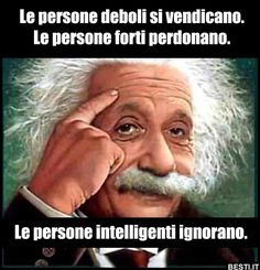 Le persone intelligenti ignorano.