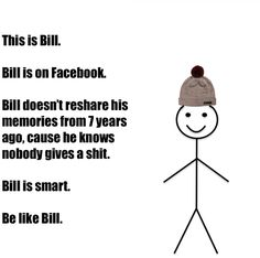 Be Like Bill Is The Stick Figure Meme You Love To Hate#ruinmyweek #funny #pictures #photos #pics #humor #comedy #hilarious #joke #jokes #meme #memes