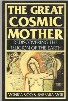 The Great Cosmic Mother: Rediscovering the Religion of the Earth: Monica Sjoo, Barbara Mor: 9780062507914: Amazon.com: Books