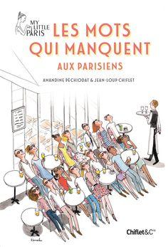Le livre Les Mots Qui Manquent aux Parisiens.
