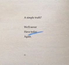 And tomorrow life is too short quotes, simple life quotes, simple sayings, simple Mood Quotes, Poetry Quotes, Positive Quotes, Motivational Quotes, Inspirational Quotes, A A Milne Quotes, Positive Attitude, True Quotes, Quotes Quotes