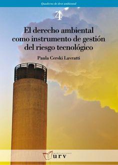 El derecho ambiental como instrumento de gestión del riesgo tecnológico #dret #medi_ambient #law #environment #academic #book #research #bookcover #URV #university