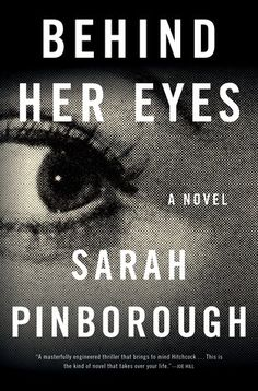 Behind Her Eyes by Sarah Pinborough. This year's buzz book thriller that bends all the genres. Add this to your stack STAT!