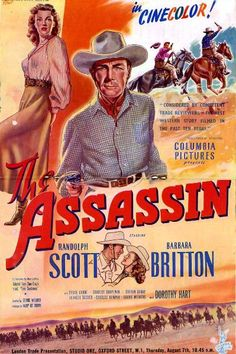 The Assassin Starring Randolph Scott and Barbara Britton Old Film Posters, Classic Movie Posters, Cinema Posters, Movie Poster Art, Classic Films, Western Film, Old Western Movies, Old Movies, Vintage Movies