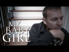 """Father Daughter Songs"" - My Baby Girl - YouTube"
