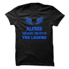 ALFRED, the man, the myth, the legend T Shirts, Hoodies. Check price ==► https://www.sunfrog.com/Names/ALFRED-the-man-the-myth-the-legend-mqyitoxoiq.html?41382