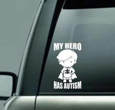 MY HERO HAS AUTISM decal sticker for car/truck/laptop