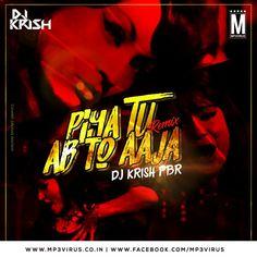 Piya Tu Ab To Aaja - DJ Krish PBR Remix Latest Song, Piya Tu Ab To Aaja - DJ Krish PBR Remix Dj Song, Free Hd Song Piya Tu Ab To Aaja - DJ Krish PBR