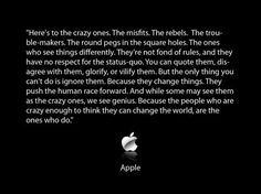 The people who are crazy enough to think they can change the world, are the ones who do - Steve Jobs Great Quotes, Quotes To Live By, Inspirational Quotes, Motivational Memes, Uplifting Quotes, Awesome Quotes, Meaningful Quotes, The Words, Apple Quotes