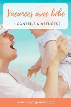 Dans cet article je voulais partager ce que j'ai appris au fil des années afin de passer de belles vacances avec bébé.