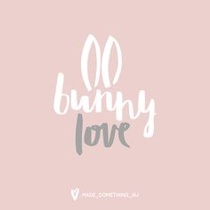 Sending bunny love to you this Easter x | Hand drawn typography by Made Something