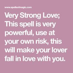 Very Strong Love; This spell is very powerful, use at your own risk, this will make your lover fall in love with you. Wicca Love Spell, Love Spell Chant, Witchcraft Love Spells, Luck Spells, Voodoo Spells, Healing Spells, Witch Spell, Free Magic Spells, Free Love Spells