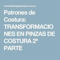 Patrones de Costura: TRANSFORMACIONES EN PINZAS DE COSTURA 2ª PARTE