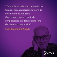 Carlos Drumond de Andrade The Words, Cool Words, Peace Love And Understanding, Writers Write, Psychology Facts, Good Thoughts, Inspire Me, Sentences, Favorite Quotes