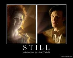 """What do you mean """"still""""?? This is one of the most beautiful love stories EVER, let alone a better one than Twilight!!"""