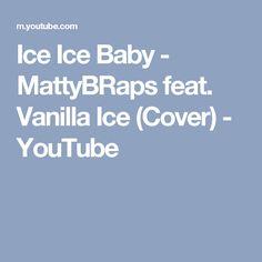 Ice Ice Baby - MattyBRaps feat. Vanilla Ice (Cover) - YouTube