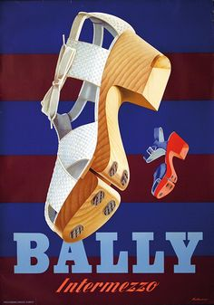Poster by Reynold Vuilleumier / Bally Intermezzo / 1941. These shoes are in today...classic that.