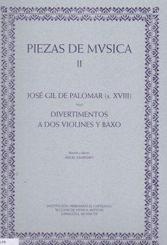 Gil de Palomar, José. Divertimentos a dos violines y baxo. Institución Fernando el Católico