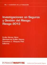 Investigaciones en seguros y gestión de riesgos : RIESGO 2013