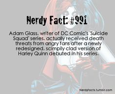 The wrath of Harley Quinn fans, Puddin'!! I'm not sure about death threats but seriously they're ruining Harley!