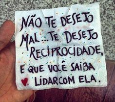 Jeito de Mulher, e Olhar de Menina: Reciprocidade!!! Words Quotes, Book Quotes, Life Quotes, Peace Love And Understanding, Smart Quotes, Perfection Quotes, Simple Words, Keep It Simple, Just Smile