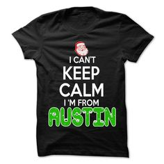 Keep Calm Austin... Christmas Time - 99 Cool City Shirt ! T Shirts, Hoodies. Check price ==► https://www.sunfrog.com/LifeStyle/Keep-Calm-Austin-Christmas-Time--99-Cool-City-Shirt-.html?41382 $22.25