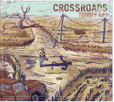 """CrossroadsDiscover """"Crossroads"""" by Tommy Ray"""