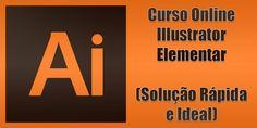 Curso Online Illustrator Elementar (Solução Rápida e Ideal)