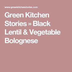 Green Kitchen Stories » Black Lentil & Vegetable Bolognese