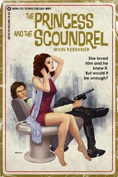 What if Star Wars had been a set of pulp crime thrillers? Part 5- The Princess and the Scoundrel || Follow here http://pinterest.com/cakespinyoface/geekery-star-wars/  for even more Star Wars Geekery-- original art, tech, gadgets, and more!